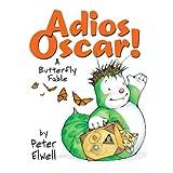 Adios, Oscar: A Butterfly Fable