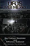 img - for UFOs Over Mexico!: Encounters with Unidentified Aerial Phenomena book / textbook / text book