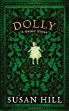 Susan Hill Dolly: A Ghost Story