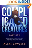 Complicated Creatures Part One: An International Romantic Suspense Thriller
