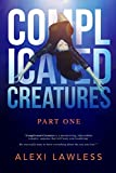 Complicated Creatures: Part One in a Romantic Suspense Thriller