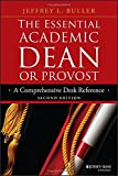 img - for The Essential Academic Dean or Provost: A Comprehensive Desk Reference (Jossey-Bass Resources for Department Chairs) book / textbook / text book