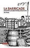 La Barricade: Histoire d'un objet r�volutionnaire