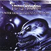 Unter dem Kondensator-Dom (Perry Rhodan Sternenozean 39) | Andreas Eschbach