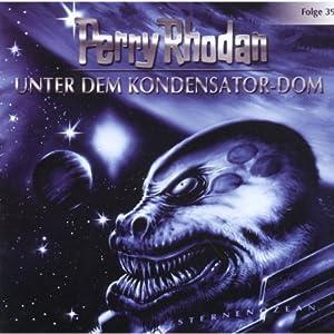 Unter dem Kondensator-Dom (Perry Rhodan Sternenozean 39) Hörspiel