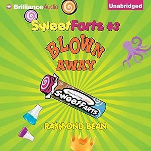 Blown Away: Sweet Farts, Book 3   [Raymond Bean]