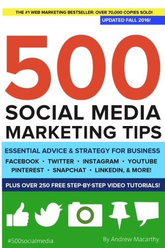500-Social-Media-Marketing-Tips-Essential-Advice-Hints-and-Strategy-for-Business-Facebook-Twitter-Pinterest-Google-YouTube-Instagram-LinkedIn-and-More