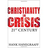 Christianity In Crisis: The 21st Centuryby Hank Hanegraaff