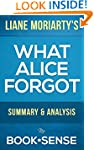 What Alice Forgot: by Liane Moriarty...
