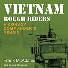 Vietnam Rough Riders: A Convoy Commander's Memoir Audiobook by Frank McAdams Narrated by David Drummond