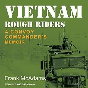 Vietnam Rough Riders: A Convoy Commander's Memoir Hörbuch von Frank McAdams Gesprochen von: David Drummond