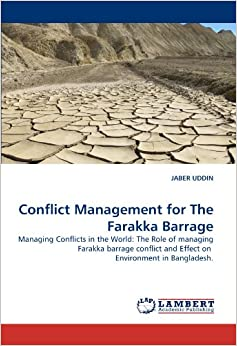farakka barrage and the ganges dispute environmental sciences essay 2018-3-22 just before the border with bangladesh the farakka barrage controls  the ganges water diversion: environmental effects  (1987) the ganges water dispute:.