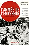 L'arm�e de l'empereur : Violences et crimes du Japon en guerre 1937-1945 par Margolin