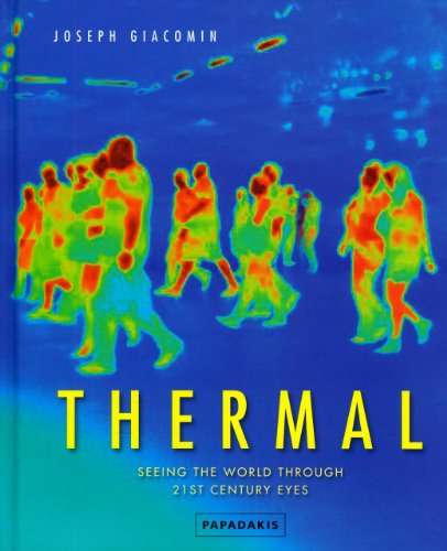 Thermal: Seeing the World Through 21st Century Eyes