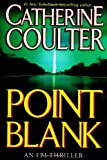 Point Blank (FBI Thriller (G.P. Putnam's Sons)) (0399153225) by Coulter, Catherine