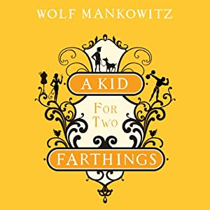 A Kid for Two Farthings | [Wolf Mankowitz]