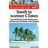 South to warmer Climes:From the North Sea to the Mediterranean and back across the Atlantic to the Caribbean (Seven Seas Adventures)