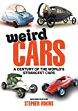 Weird Cars: A Century of the World's Strangest Cars