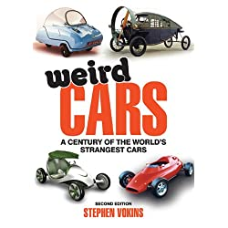 Weird Cars: A Century of the World\\\'s Strangest Cars