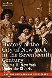 History of the City of New York in the Seventeenth Century, Volume II by Mrs. Schuyler Van Rensselaer