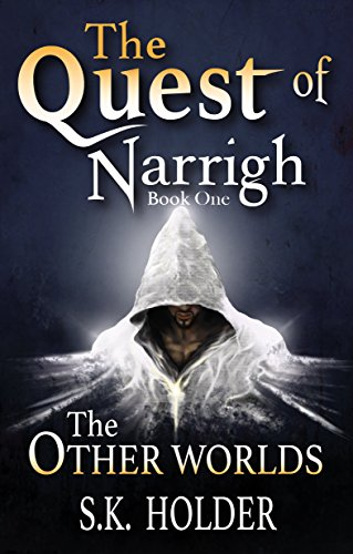 Book: The Quest of Narrigh (The Other Worlds Book 1) by S.K. Holder