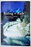 Riding the Rails Tourist Guide to America's Scenic Train Rides - Second Edition (2nd Ed)