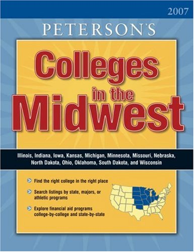 Regional Guide: Midwest 2007 (Peterson's Colleges in the Midwest)