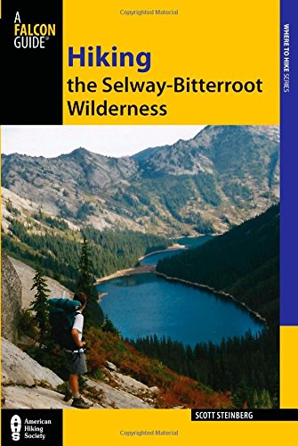 Hiking the Selway-Bitterroot Wilderness (Regional Hiking Series)