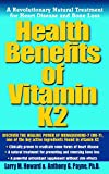img - for Health Benefits of Vitamin K2: A Revolutionary Natural Treatment for Heart Disease and Bone Loss book / textbook / text book