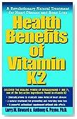 Health Benefits of Vitamin K2: A Revolutionary Natural Treatment for Heart Disease and Bone Loss