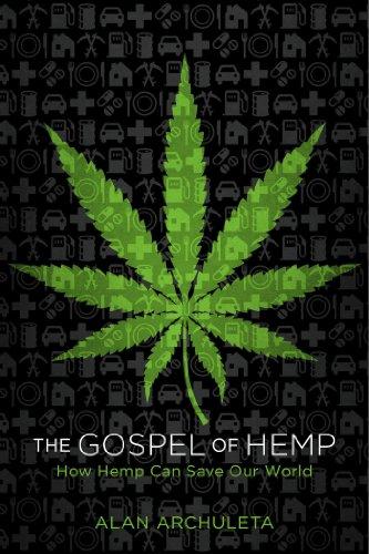 The Gospel of Hemp: How Hemp Can Save Our World