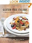Gluten-Free Italian: Over 150 Irresis...