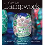 Creative Lampworkby Joan Gordon