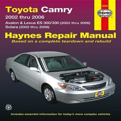 toyota-camry-avalon-lexus-es300-330-solara-2002-2008-by-jay-storer-published-june-2013