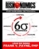 Riskonomics: Lean Six Sigma: Riskonomics Study Guide Series