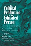 img - for Cultural Production of the Educated Person: Critical Ethnographies of Schooling and Local Practice: 1st (First) Edition book / textbook / text book