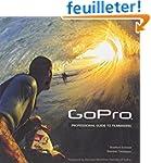 GoPro: Professional Guide to Filmmaki...