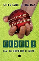 Fixed- Cash and Corruption in Cricket