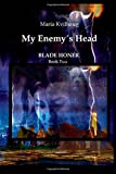 My Enemys Head: Life of the Oseberg Priestess (BLADE HONER) (Volume 2)