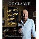 Let Me Tell You About Wineby Oz Clarke