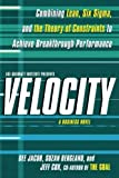 img - for Velocity: Combining Lean, Six Sigma and the Theory of Constraints to Achieve Breakthrough Performance - A Business Novel by Dee Jacob (2015-08-08) book / textbook / text book