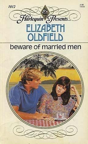Beware Of Married Men (Harlequin Presents, No 1012)