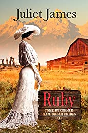 Ruby - Book 1 Come By Chance Mail Order Brides: Sweet Montana Western Bride Romance (Come-By-Chance Mail Order Brides)