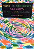 What is Narrative Therapy?: An Easy to Read Introduction (Gecko 2000)