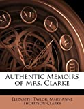 img - for Authentic Memoirs of Mrs. Clarke book / textbook / text book