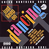 Just Keep On Dancing - Chess Northern Soul