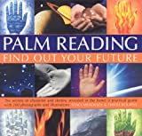 img - for Palm Reading- The Secrets of Character and Destiny Revealed in Your Hand: A Practical Guide with 200 Photographs and Illustrations book / textbook / text book