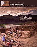img - for Grand Archaeology: Excavation and Discovery along the Colorado River (Plateau: Land and People of the Colorado Plateau) book / textbook / text book
