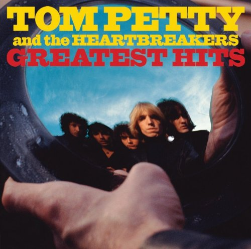 Tom Petty - Greatest Hits (With The Heartbreakers) - Zortam Music