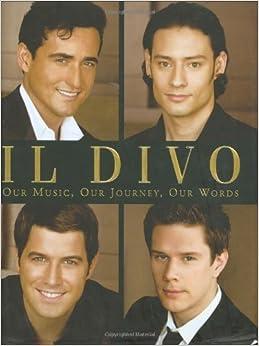 Il divo our music our journey our words il divo simon - Il divo biography ...